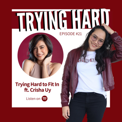 Episode 21: Trying Hard to Fit In ft. Crisha Uy