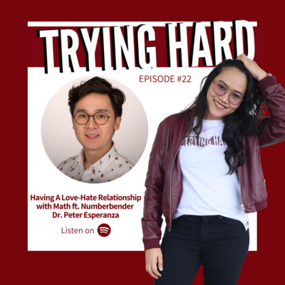 Episode 22: Having A Love-Hate Relationship with Math ft. Numberbender