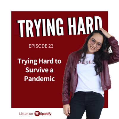 Episode 23: Trying Hard to Survive a Pandemic