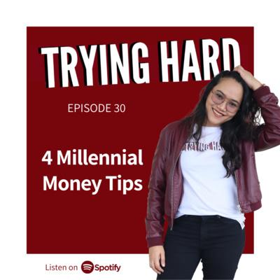 Episode 30: 4 Millennial Money Tips