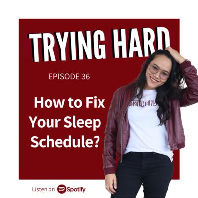 Episode 36: How to Fix Your Sleep Schedule