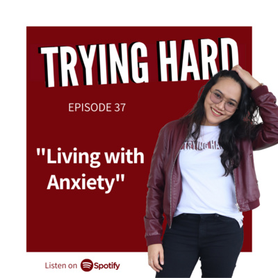 Episode 37: Living with Anxiety