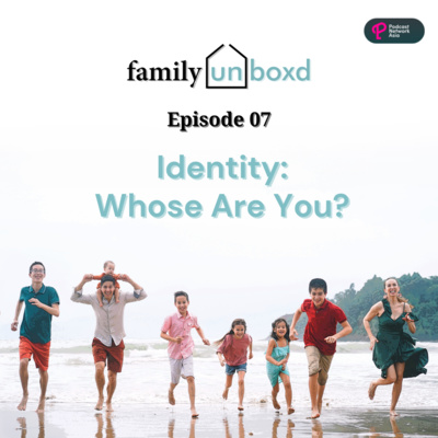 Ep. 7: Identity: Whose Are You?