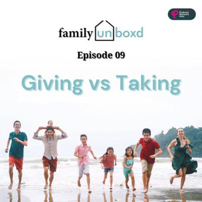 Ep. 9: Giving vs Taking