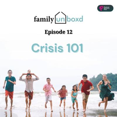 Ep. 12: Crisis 101