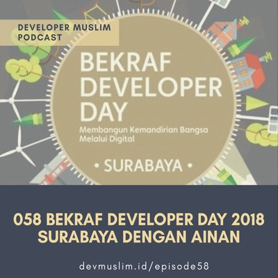 058 Bekraf Developer Day 2018 Dengan Ainan Ilmanda