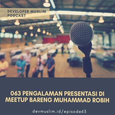 063 Pengalaman Pertama Presentasi Di Meetup Bareng Mohammad Robih
