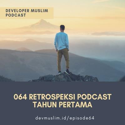 064 Retrospeksi Podcast Tahun Pertama
