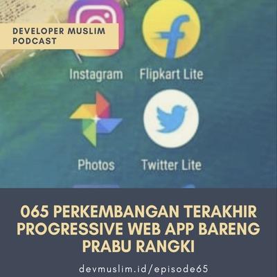 065 Perkembangan Terakhir Progressive Web App Bareng Prabu Rangki