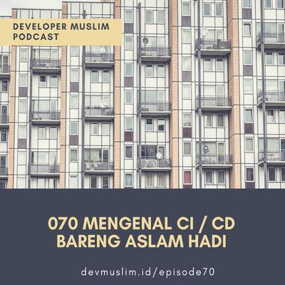 070 Mengenal CI / CD Bareng Aslam Hadi