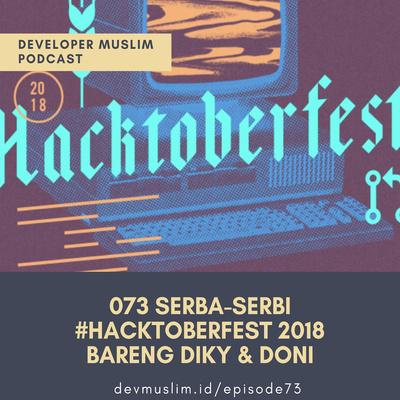 073 Serba Serbi #Hacktoberfest 2018 Bareng Diky Dan Doni