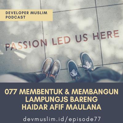 077 Membentuk Membangun Lampungjs Bareng Haidar Afif Maulana