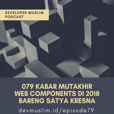 079 Kabar Mutakhir Web Components Di 2018 Bareng Satya Kresna