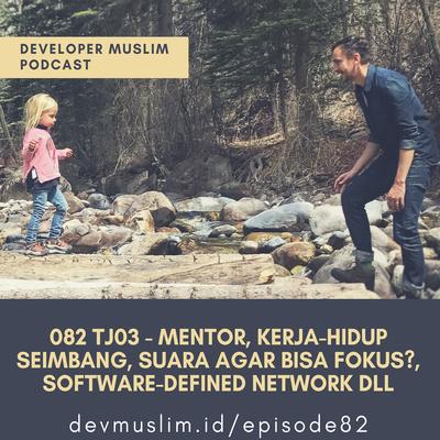 TJ 03 - Mentor, Kerja-Hidup Seimbang, Suara agar Bisa Fokus(?), Software-Defined Network Dan lain-lain