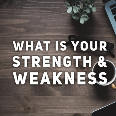 "Get Hired: ""What is your Strength and Weakness?"""