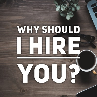 "Get Hired: ""Why should I hire you?"""