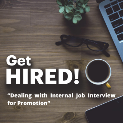 Get Hired: Dealing with an Interview for Promotion