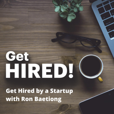 Get Hired by a Startup with Ron Baetiong