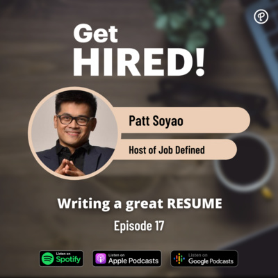 Get Hired: Writing a great RESUME ft. Patt Soyao of Job Defined