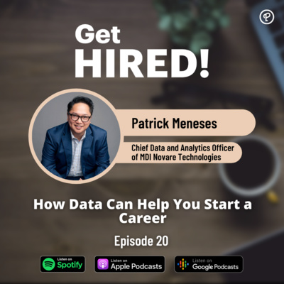 """Get Hired: """"How Data Can Help You Start a Career ft. Patrick Meneses of MDI"""""""