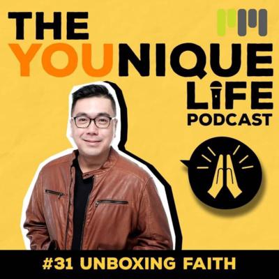 Ep. 31: Unboxing Faith