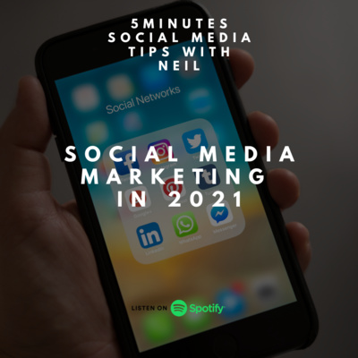 Episode 11 - Social Media Marketing in 2021