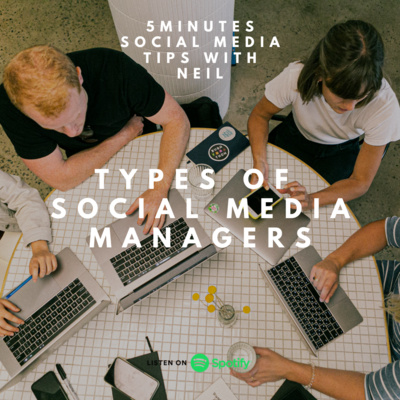 Episode 15 - Types Of Social Media Managers