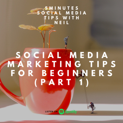 Episode 16 - Social Media Marketing Tips for Beginners (Part 1)