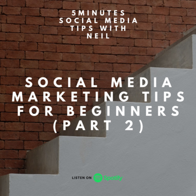 Episode 17 - Social Media Marketing Tips for Beginners (Part 2)