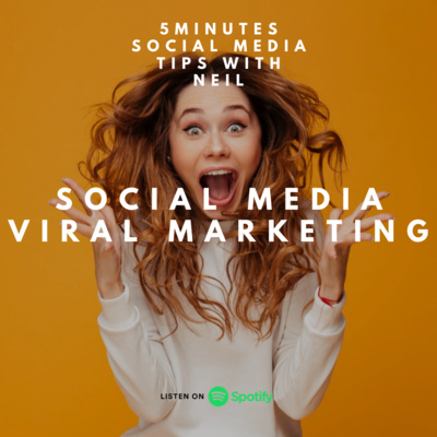 Episode 19 - Social Media Viral Marketing