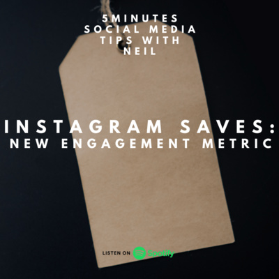 Episode 22 - Instagram Saves: New Engagement Metric