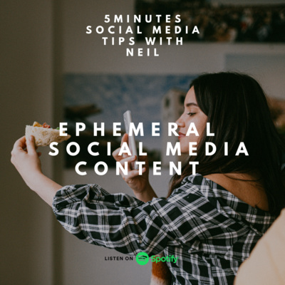 Episode 23 - Ephemeral Social Media Content