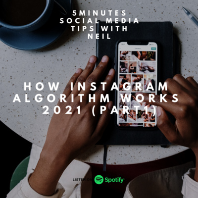 Episode 30 - How Instagram Algorithm Works 2021 (Part 1)