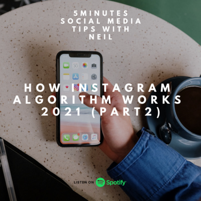 Episode 31 - How Instagram Algorithm Works 2021 (Part2)