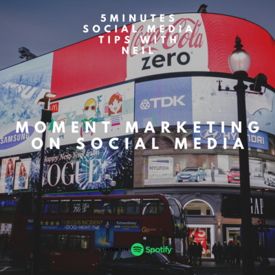 Episode 33 - Moment Marketing On Social Media