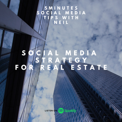 Episode 34 - Social Media Strategy For Real Estate