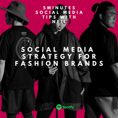 Episode 36 - Social Media Strategy For Fashion Brands