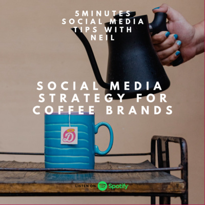 Episode 37 - Social Media Strategy for Coffee Brands