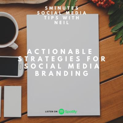 Episode 39 - Actionable Strategies for Social Media Branding