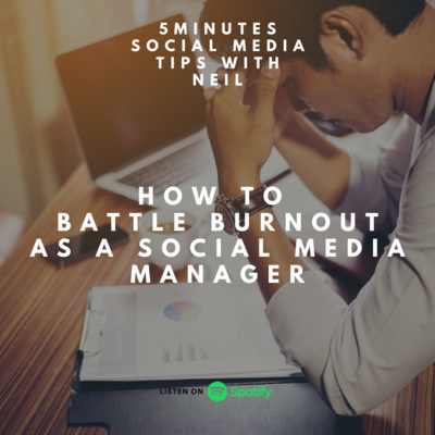 Episode 41 - How To Battle Burnout As A Social Media Manager