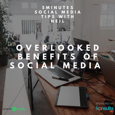 Episode 44 - Overlooked Benefits Of Social Media