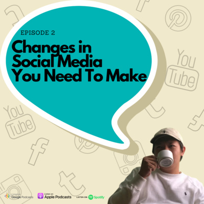 Episode 2 - Changes in social media you need to make