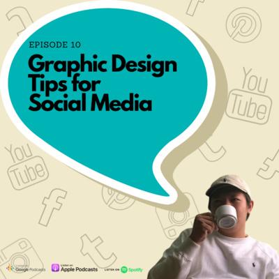 Episode 10 - Graphic design tips for social media posts