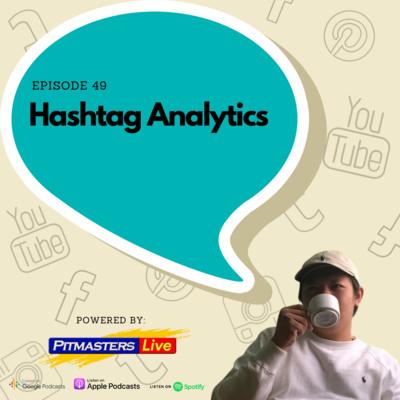 Episode 49 - Hashtag Analytics