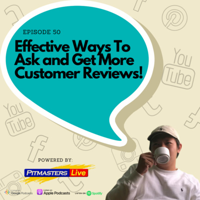 Episode 50 - How To Ask and Get More Customer Reviews