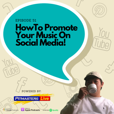 Episode 51 - How To Promote Your Music On Social Media