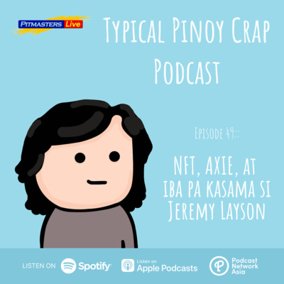 Episode 49: NFT, Axie, at iba pa (with Jeremy Layson)