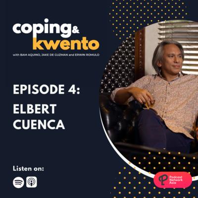 Ep. 4: Elbert Cuenca