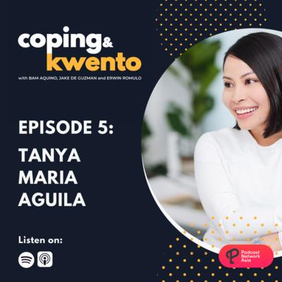 Ep. 5: Tanya Maria Aguila