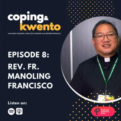Ep. 8: Rev. Fr. Manoling Francisco